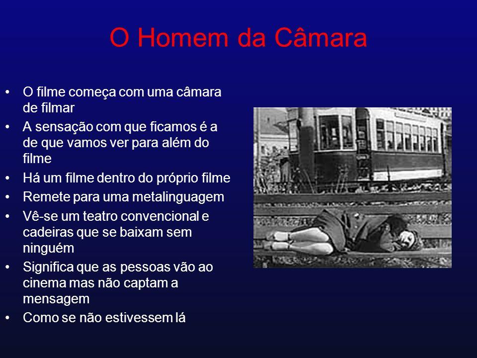 O Homem da Câmara O filme começa com uma câmara de filmar