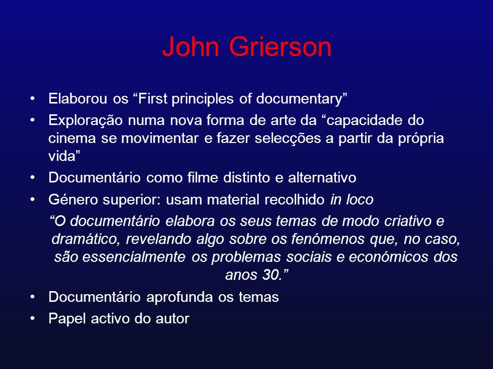 John Grierson Elaborou os First principles of documentary