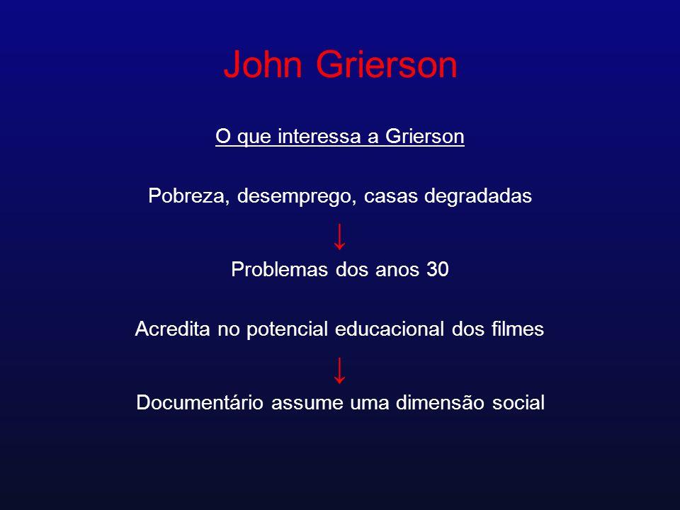 John Grierson ↓ O que interessa a Grierson