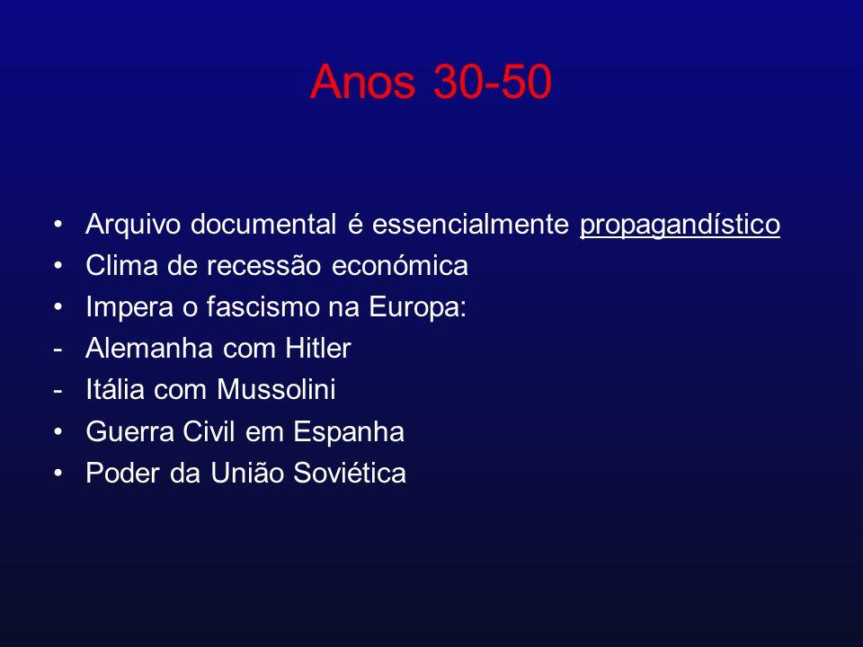 Anos 30-50 Arquivo documental é essencialmente propagandístico