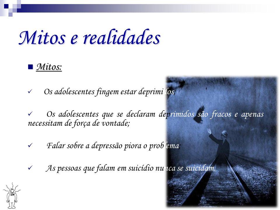 Mitos e realidades Mitos: