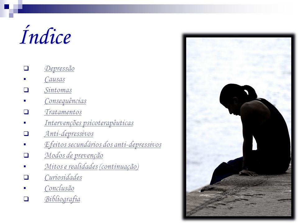 Índice Depressão Causas Sintomas Consequências Tratamentos