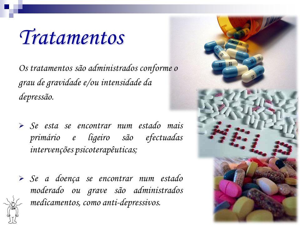 Tratamentos Os tratamentos são administrados conforme o