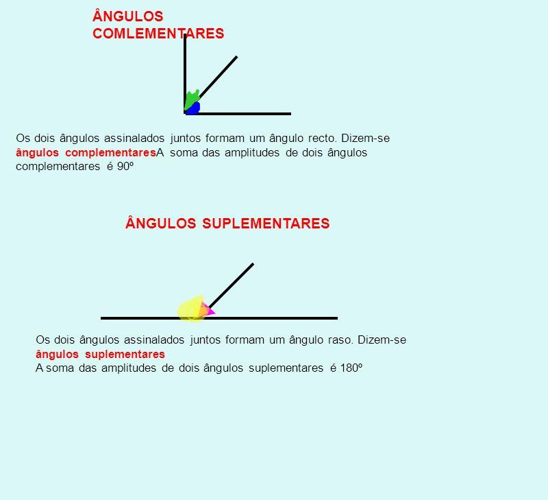 ÂNGULOS COMLEMENTARES