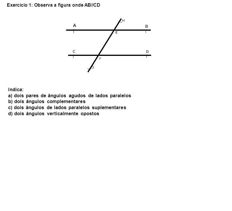 a) dois pares de ângulos agudos de lados paralelos