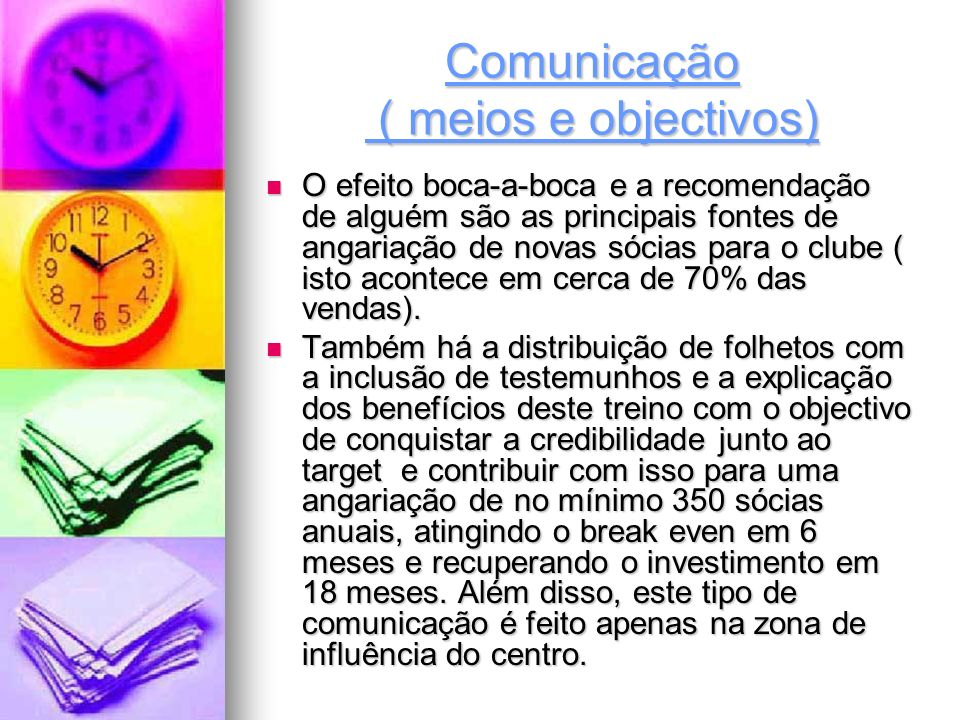 Comunicação ( meios e objectivos)