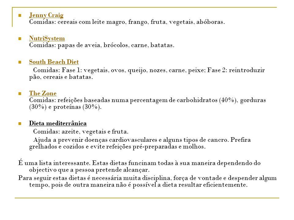 Jenny Craig Comidas: cereais com leite magro, frango, fruta, vegetais, abóboras.