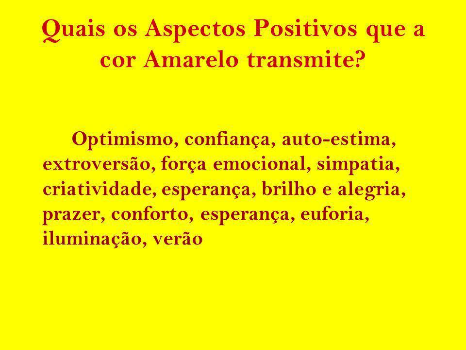 Quais os Aspectos Positivos que a cor Amarelo transmite