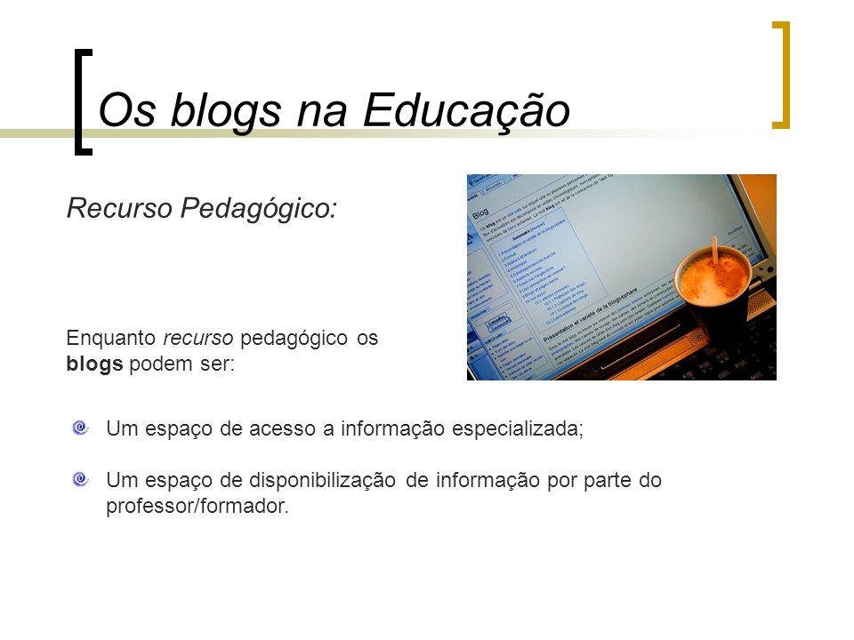 Os blogs na Educação Recurso Pedagógico: