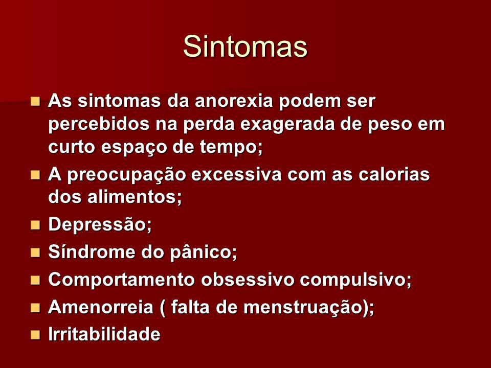 SintomasAs sintomas da anorexia podem ser percebidos na perda exagerada de peso em curto espaço de tempo;