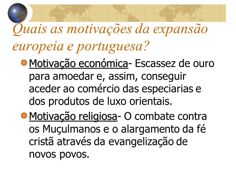 Quais as motivações da expansão europeia e portuguesa