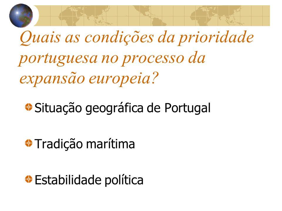 Quais as condições da prioridade portuguesa no processo da expansão europeia