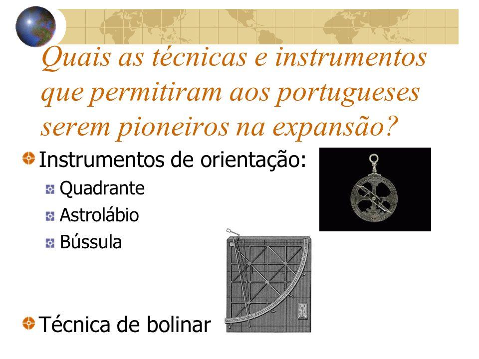 Quais as técnicas e instrumentos que permitiram aos portugueses serem pioneiros na expansão