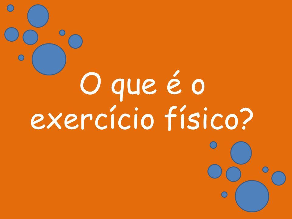 O que é o exercício físico