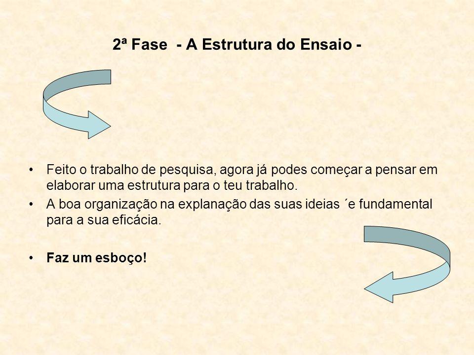 2ª Fase - A Estrutura do Ensaio -