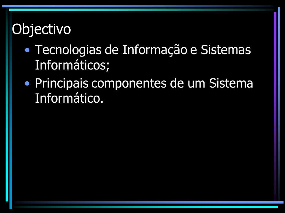Objectivo Tecnologias de Informação e Sistemas Informáticos;