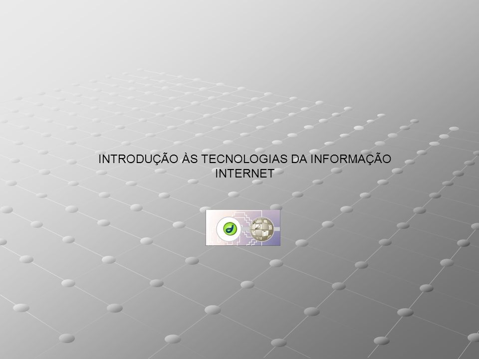 INTRODUÇÃO ÀS TECNOLOGIAS DA INFORMAÇÃO
