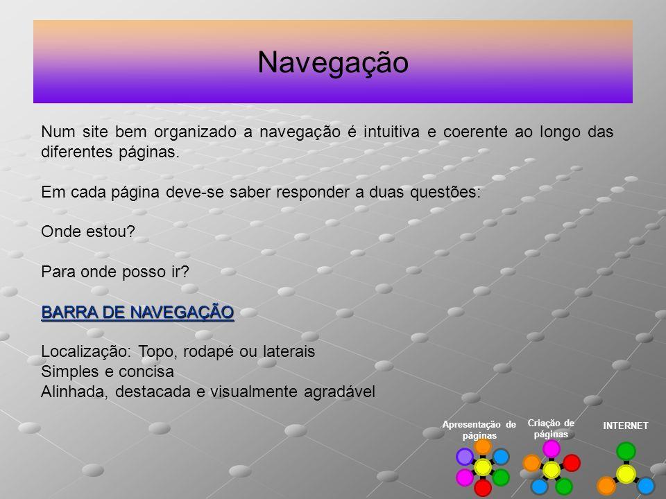 Navegação Num site bem organizado a navegação é intuitiva e coerente ao longo das diferentes páginas.