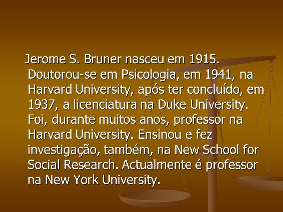 Jerome S. Bruner nasceu em 1915