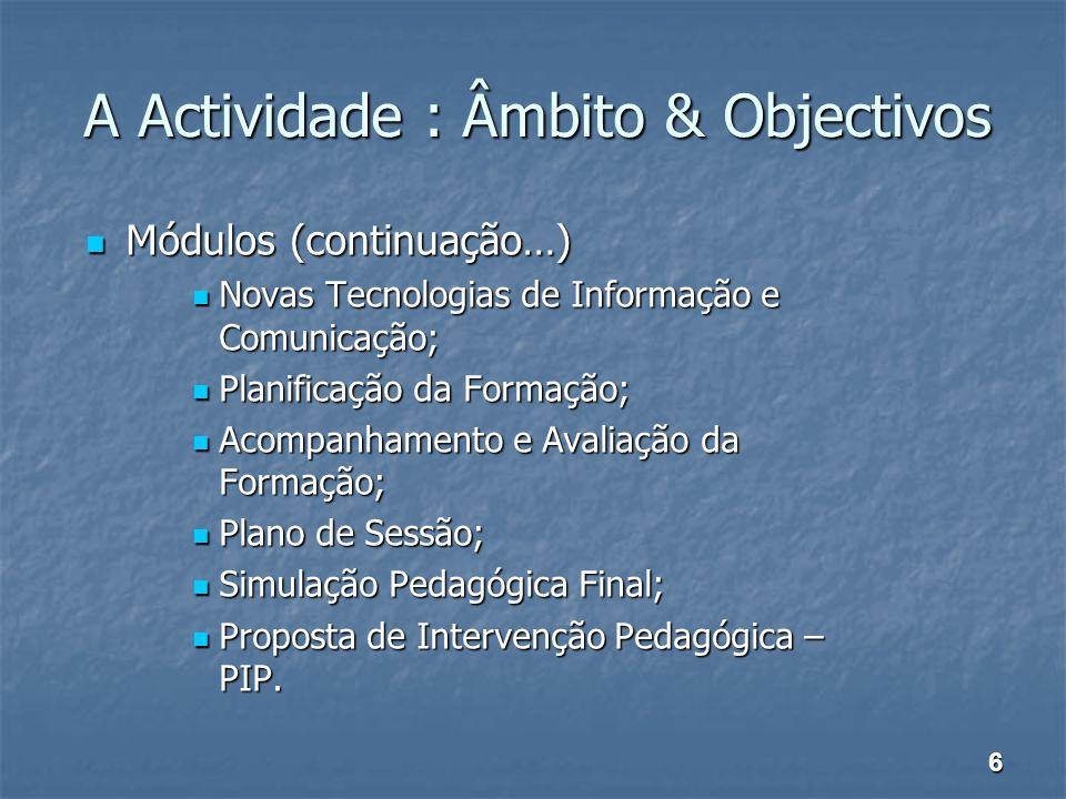 A Actividade : Âmbito & Objectivos