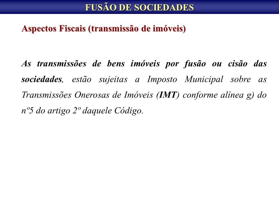 FUSÃO DE SOCIEDADES Aspectos Fiscais (transmissão de imóveis)