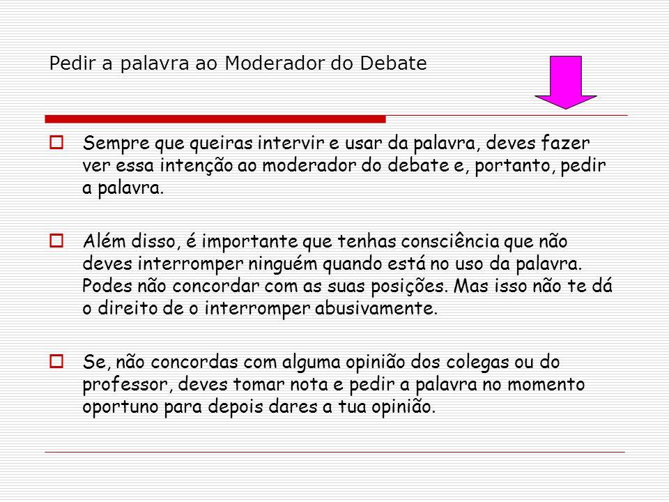 Pedir a palavra ao Moderador do Debate