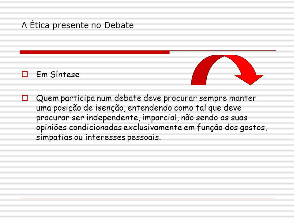 A Ética presente no Debate