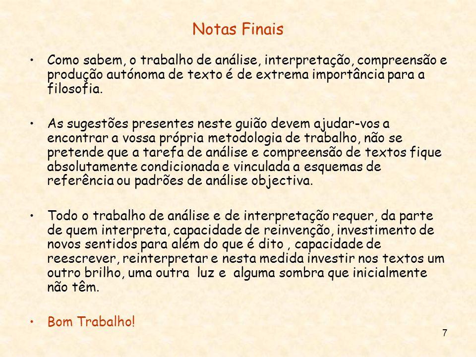 Notas FinaisComo sabem, o trabalho de análise, interpretação, compreensão e produção autónoma de texto é de extrema importância para a filosofia.