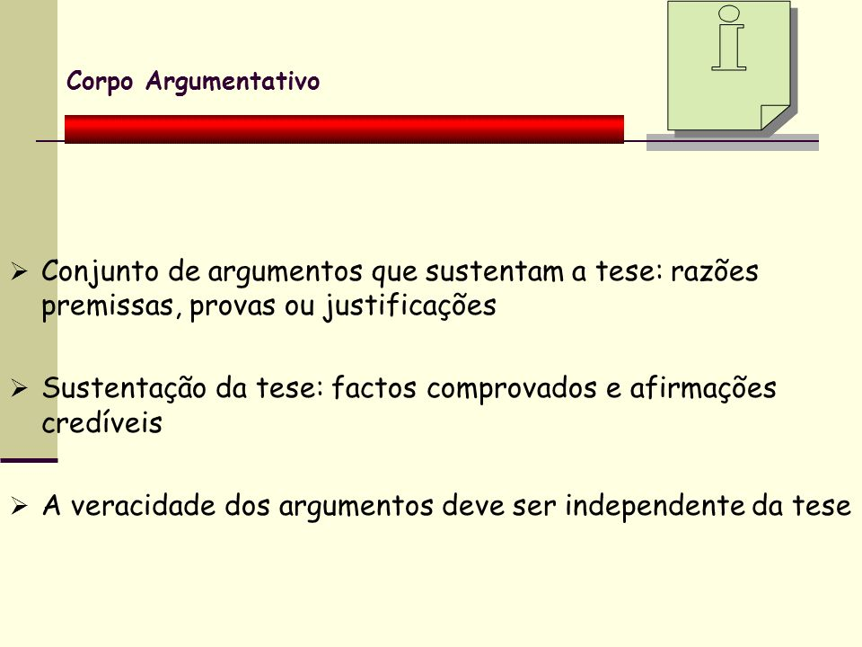 Sustentação da tese: factos comprovados e afirmações credíveis
