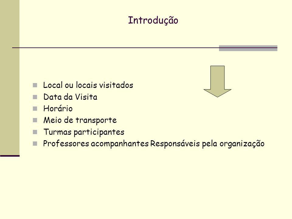 Introdução Local ou locais visitados Data da Visita Horário