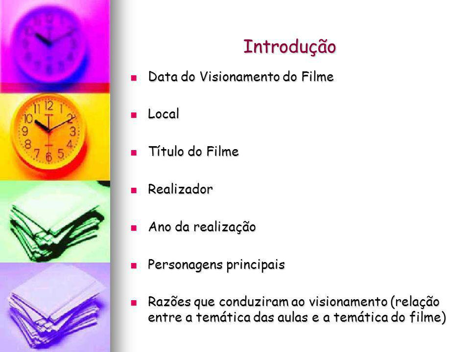 Introdução Data do Visionamento do Filme Local Título do Filme