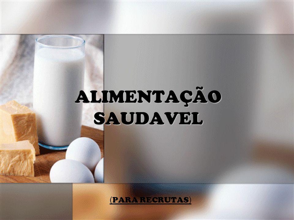 ALIMENTAÇÃO SAUDAVEL (PARA RECRUTAS)