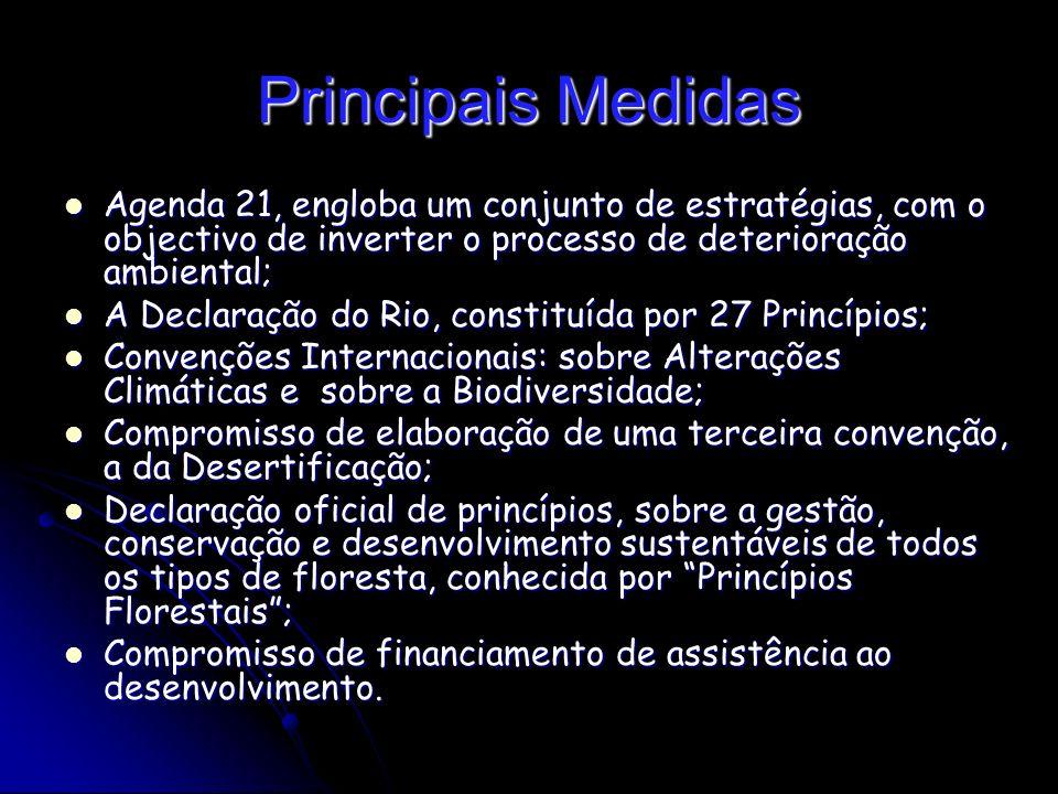 Principais Medidas Agenda 21, engloba um conjunto de estratégias, com o objectivo de inverter o processo de deterioração ambiental;