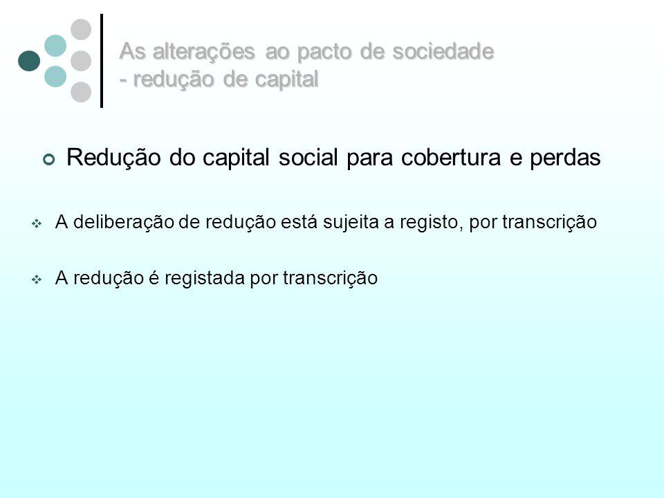 As alterações ao pacto de sociedade - redução de capital