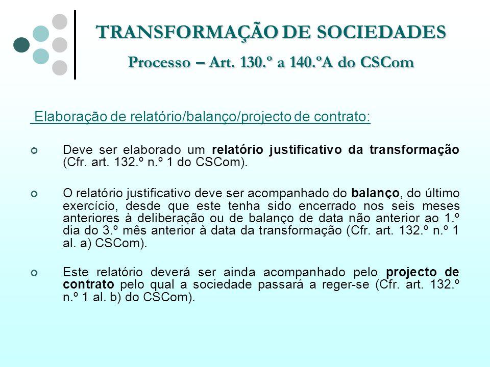 TRANSFORMAÇÃO DE SOCIEDADES Processo – Art. 130.º a 140.ºA do CSCom