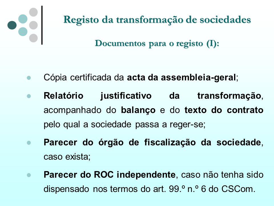 Registo da transformação de sociedades Documentos para o registo (I):