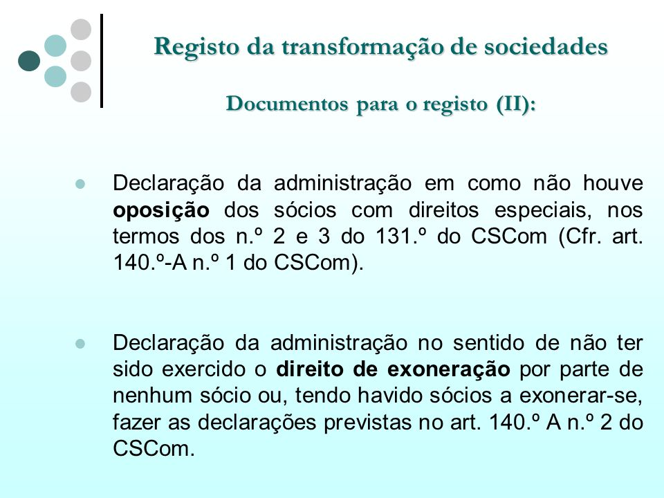 Registo da transformação de sociedades Documentos para o registo (II):