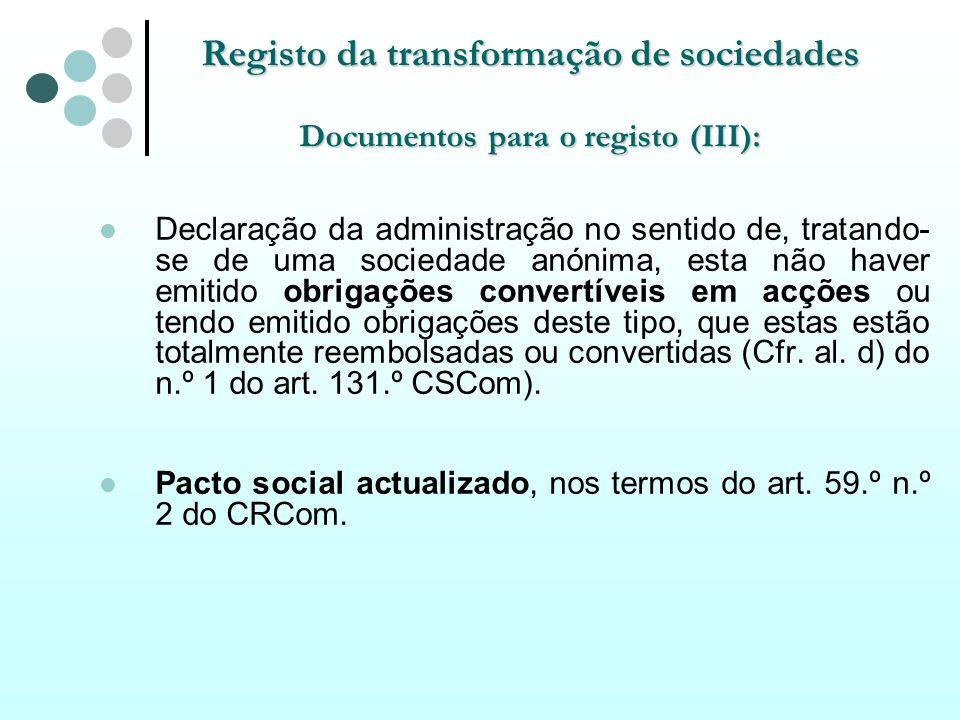 Registo da transformação de sociedades Documentos para o registo (III):