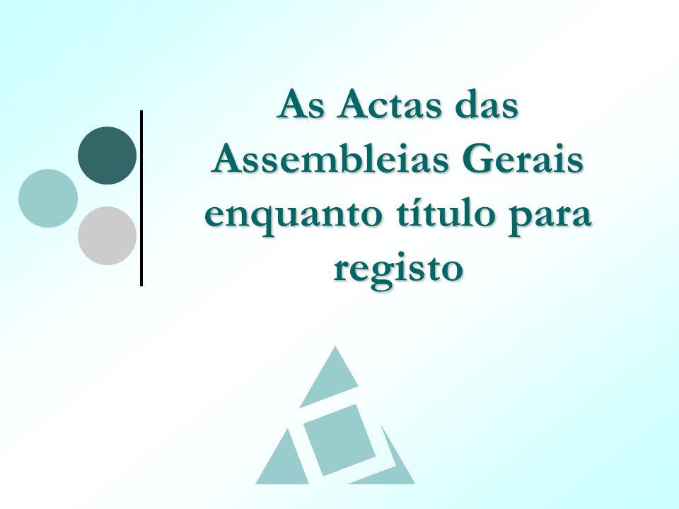 As Actas das Assembleias Gerais enquanto título para registo