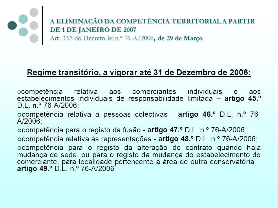 Regime transitório, a vigorar até 31 de Dezembro de 2006: