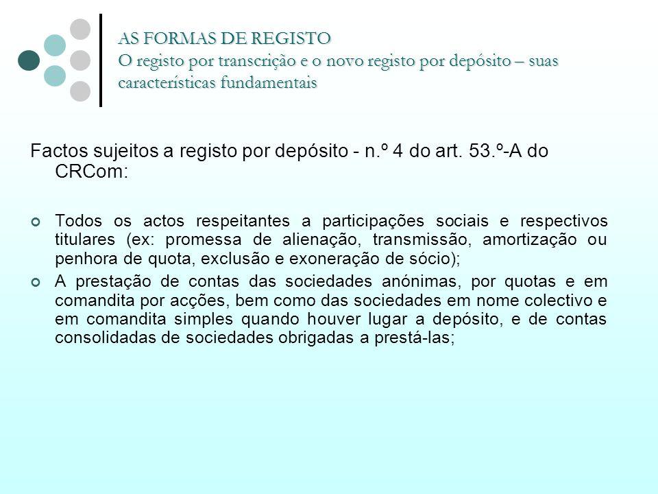 AS FORMAS DE REGISTO O registo por transcrição e o novo registo por depósito – suas características fundamentais
