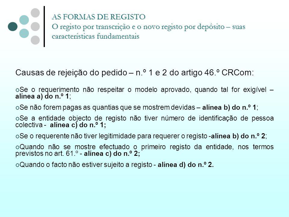 Causas de rejeição do pedido – n.º 1 e 2 do artigo 46.º CRCom: