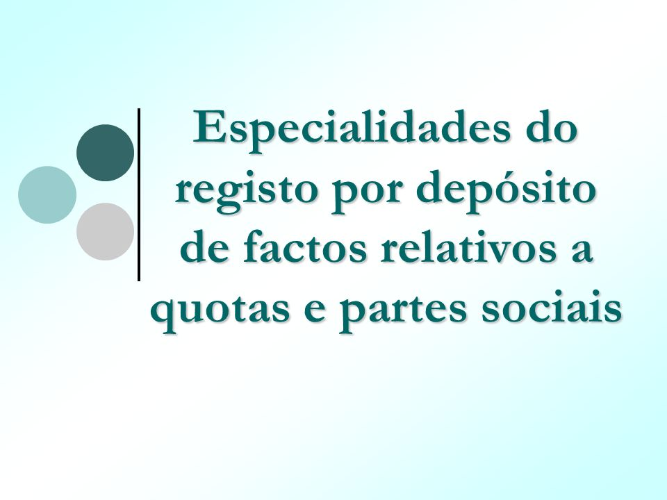 Especialidades do registo por depósito de factos relativos a quotas e partes sociais