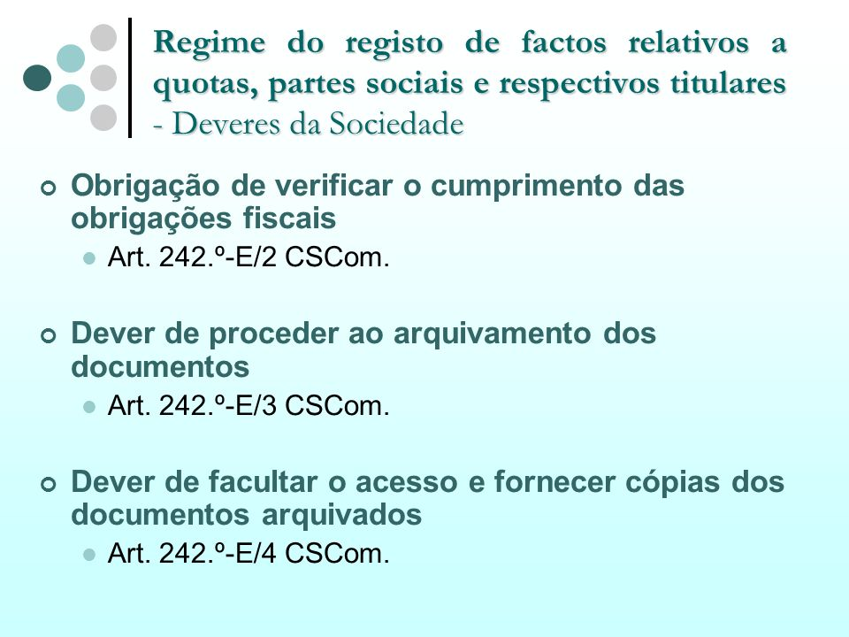 Regime do registo de factos relativos a quotas, partes sociais e respectivos titulares - Deveres da Sociedade
