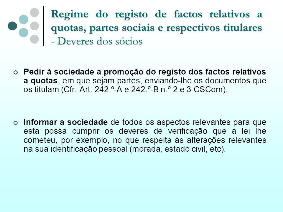 Regime do registo de factos relativos a quotas, partes sociais e respectivos titulares - Deveres dos sócios