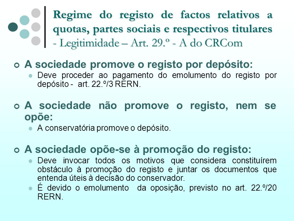 Regime do registo de factos relativos a quotas, partes sociais e respectivos titulares - Legitimidade – Art. 29.º - A do CRCom