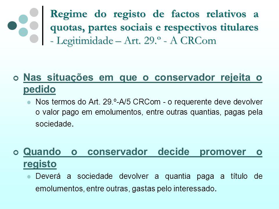Regime do registo de factos relativos a quotas, partes sociais e respectivos titulares - Legitimidade – Art. 29.º - A CRCom