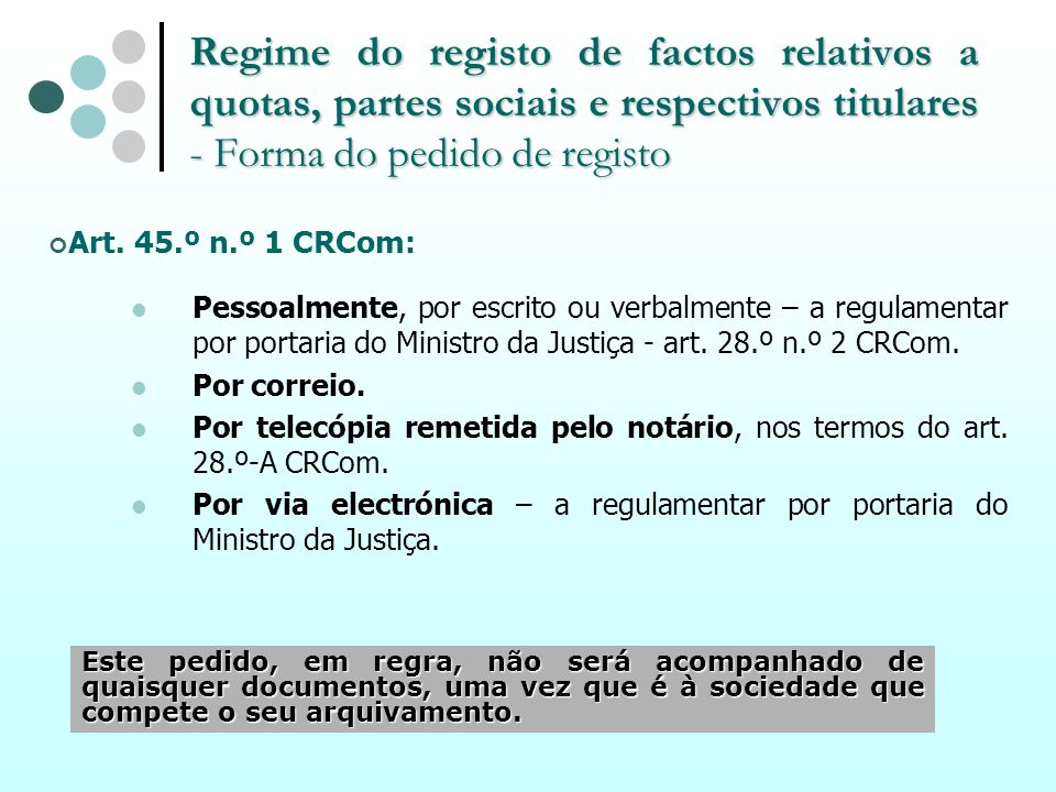 Regime do registo de factos relativos a quotas, partes sociais e respectivos titulares - Forma do pedido de registo