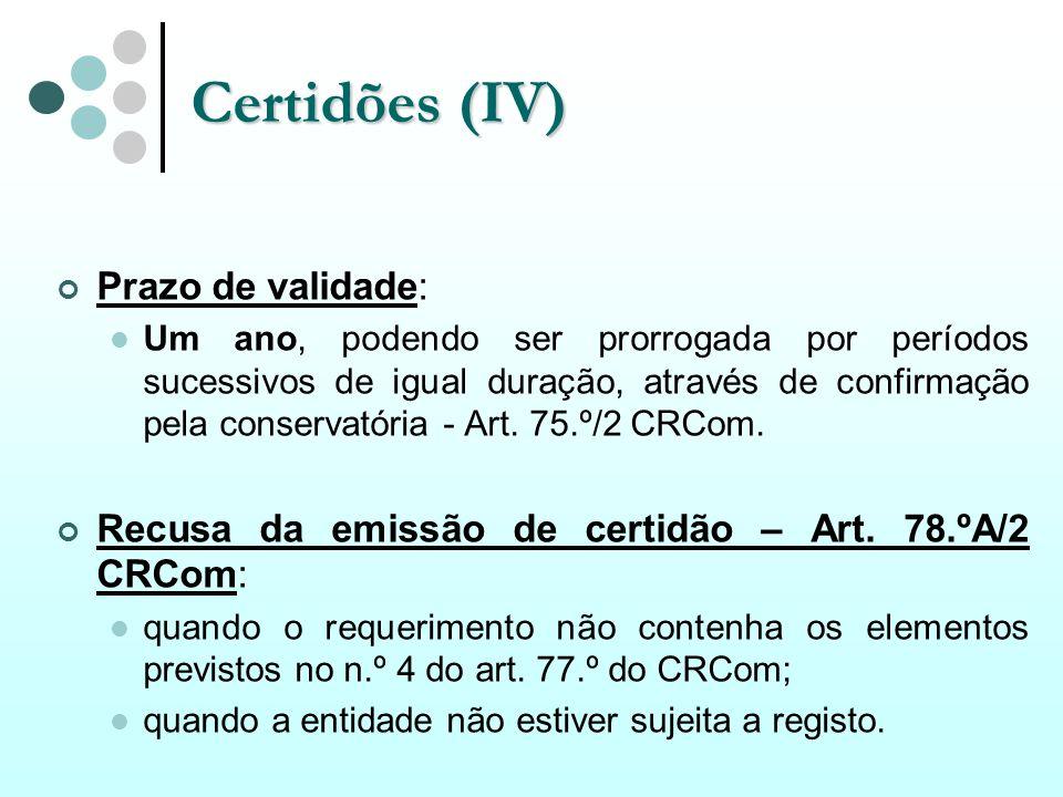 Certidões (IV) Prazo de validade: