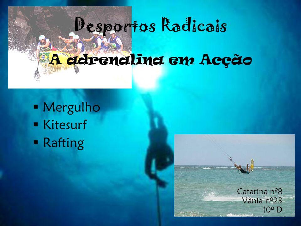 Desportos Radicais A adrenalina em Acção
